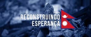 Nepal: reconstruindo esperança